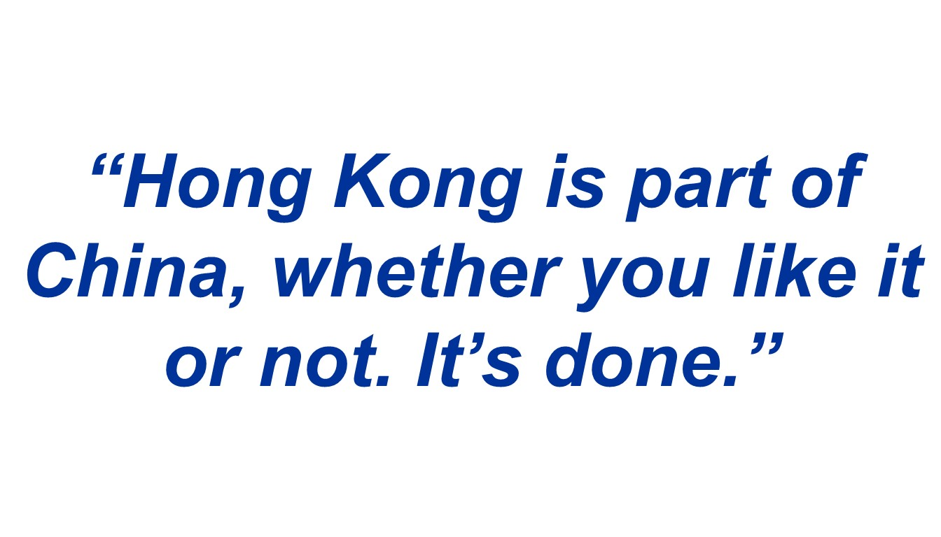 """Hong Kong is part of China, whether you like it or not. It's done."""