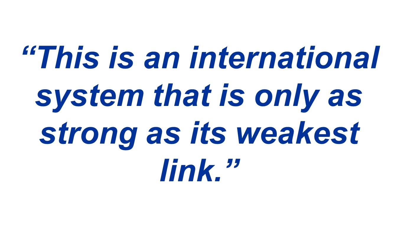 """This is an international system that is only as strong as its weakest link."""
