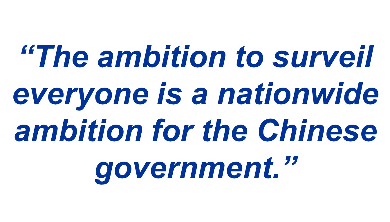 """The ambition to surveil everyone is a nationwide ambition for the Chinese government."""